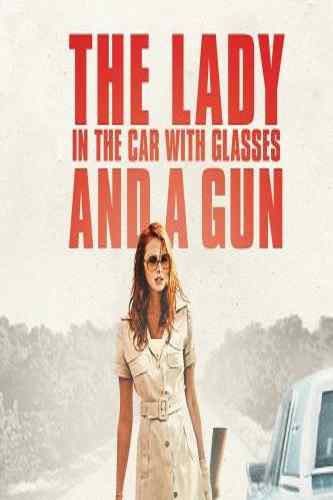 دانلود فیلم The Lady in the Car with Glasses and a Gun 2015